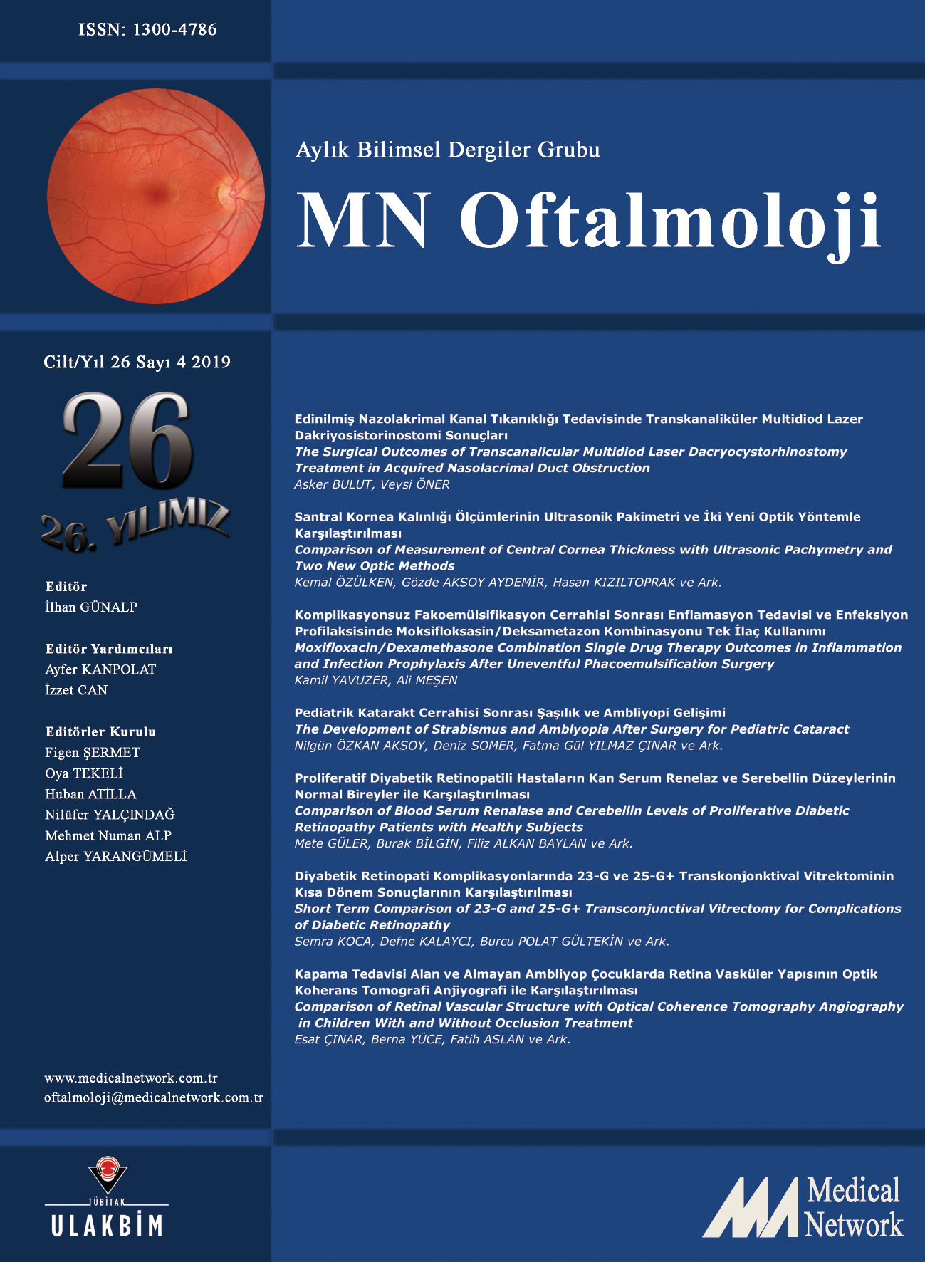 <p>MN Oftalmoloji Cilt: 26 Sayı: 4 2019 (MN Ophthalmology Volume: 26 No 4 2019)</p>