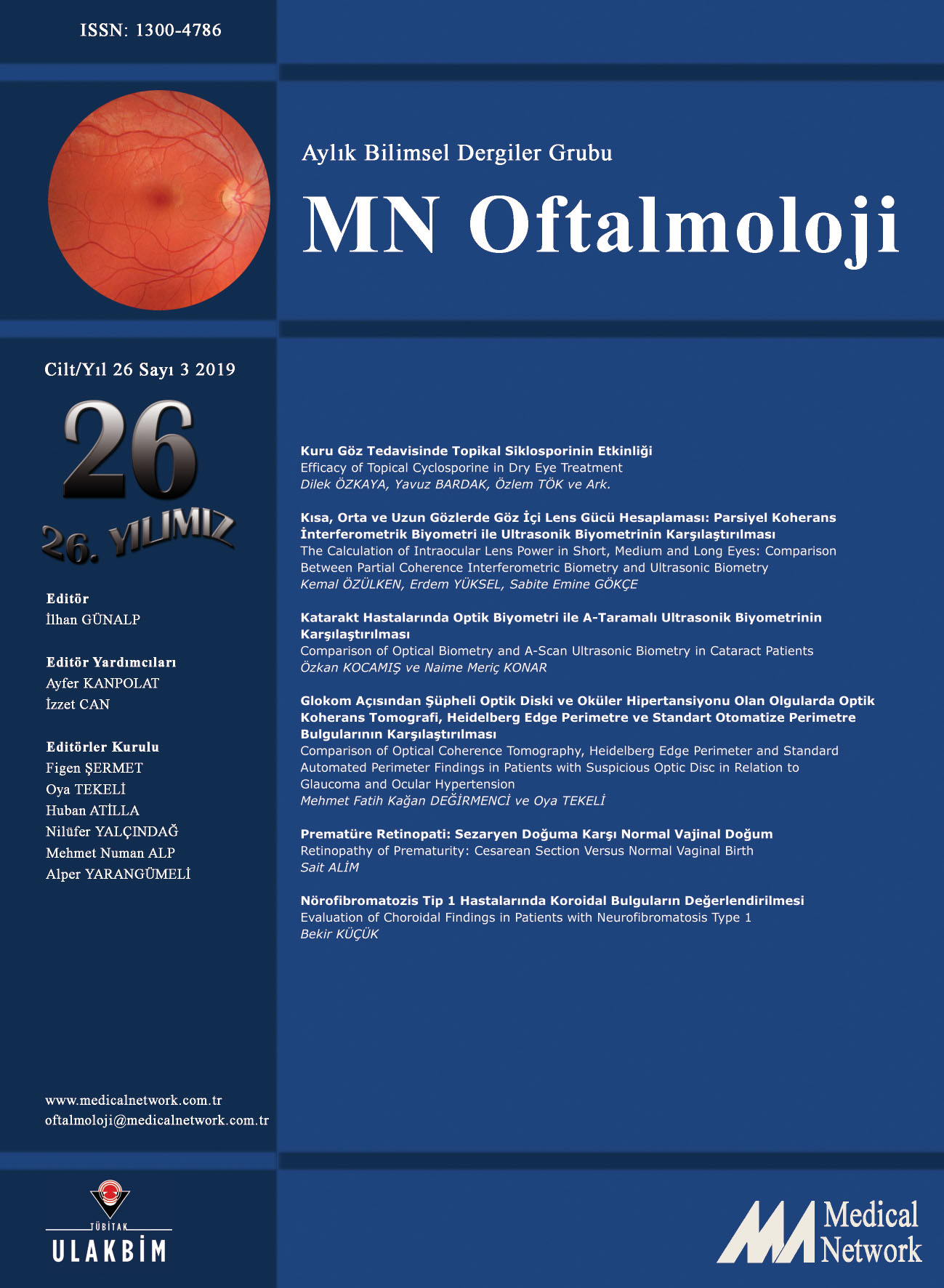 <p>MN Oftalmoloji Cilt: 26 Sayı: 3 2019 (MN Ophthalmology Volume: 26 No 3 2019)</p>