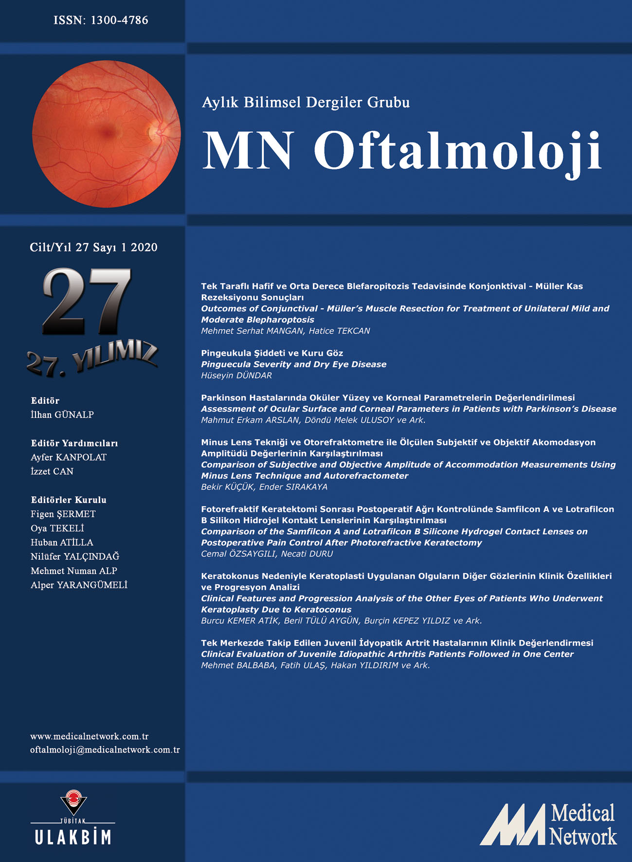 <p>MN Oftalmoloji Cilt: 27 Sayı: 1 2020 (MN Ophthalmology Volume: 27 No 1 2020)</p>