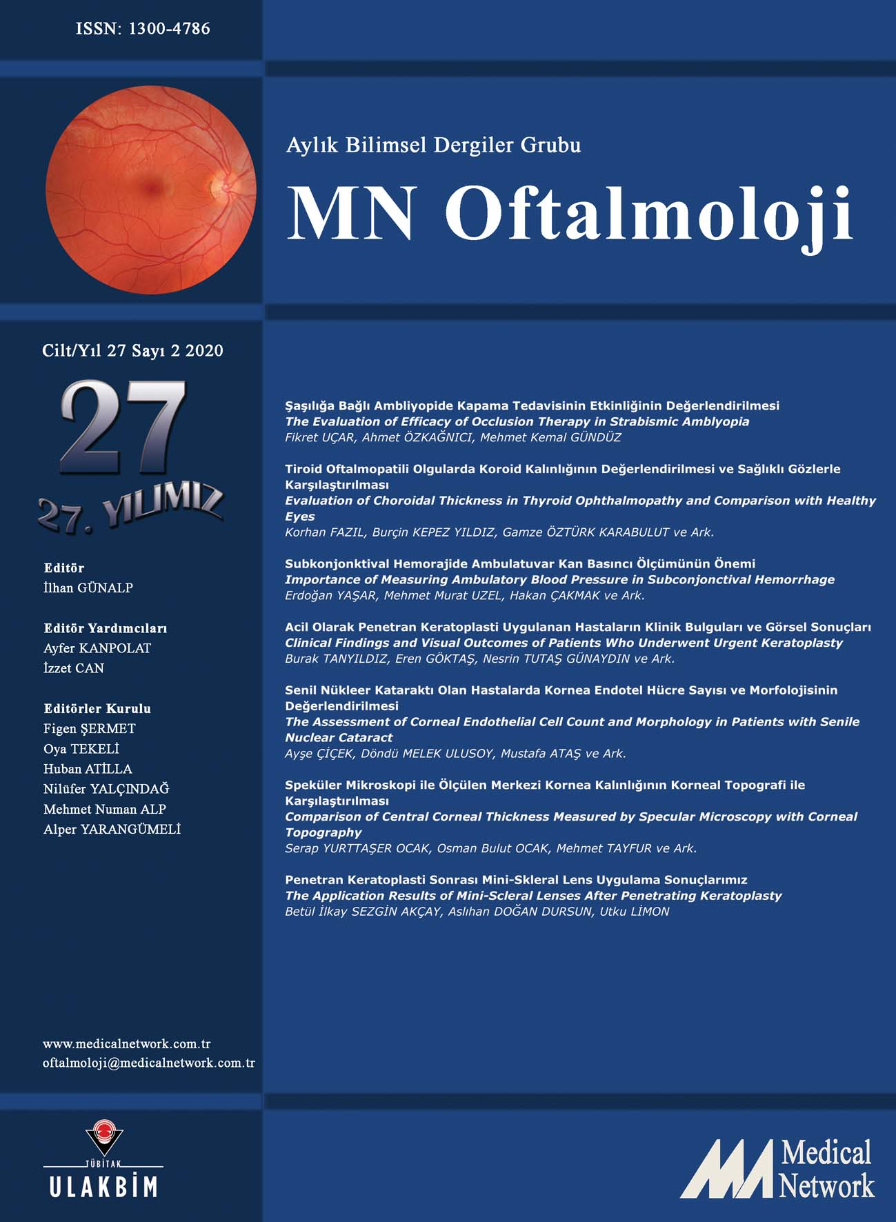 <p>MN Oftalmoloji Cilt: 27 Sayı: 2 2020 (MN Ophthalmology Volume: 27 No 2 2020)</p>