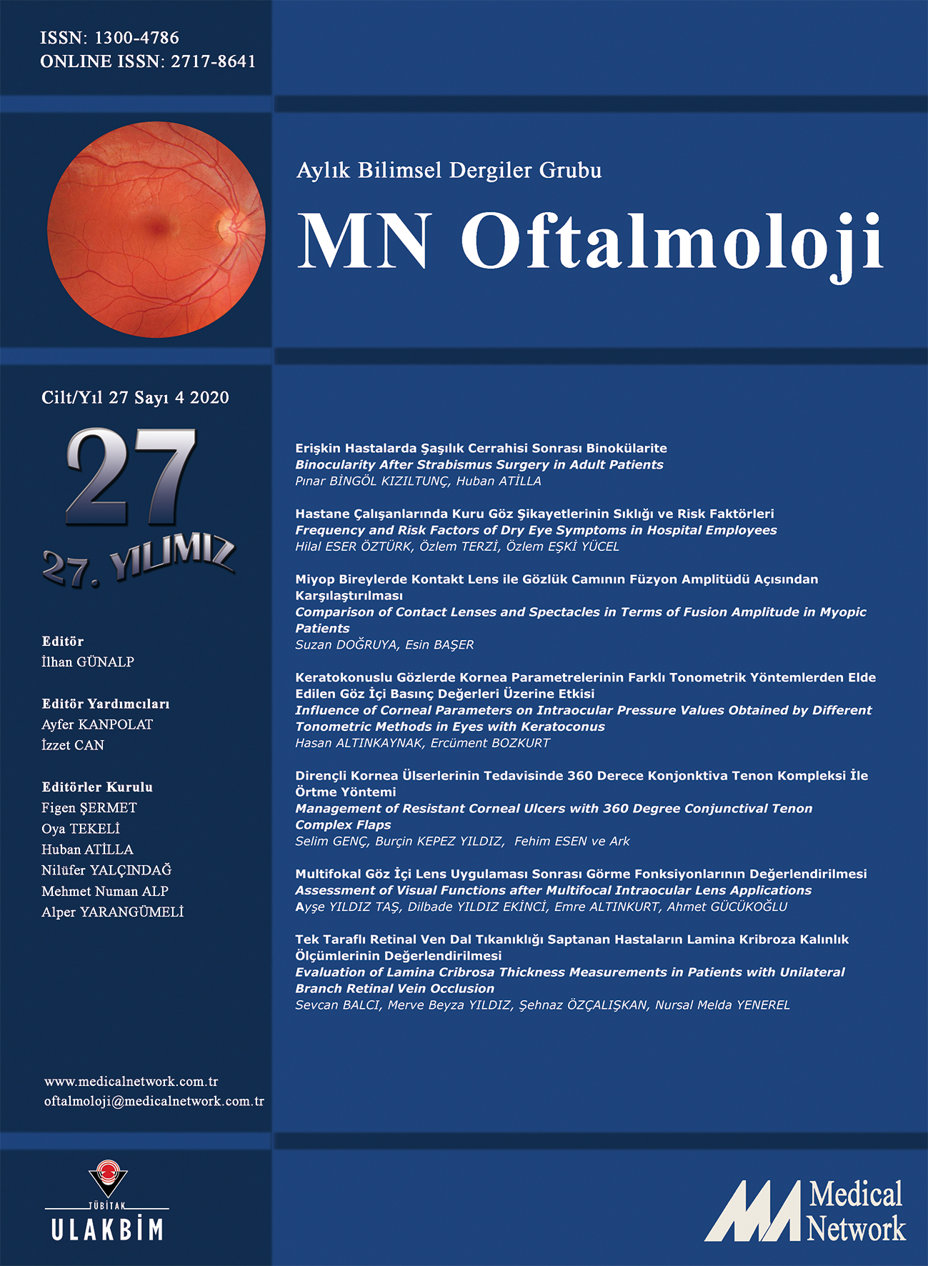 <p>MN Oftalmoloji Cilt: 27 Sayı: 4 2020 (MN Ophthalmology Volume: 27 No: 4 2020)</p>