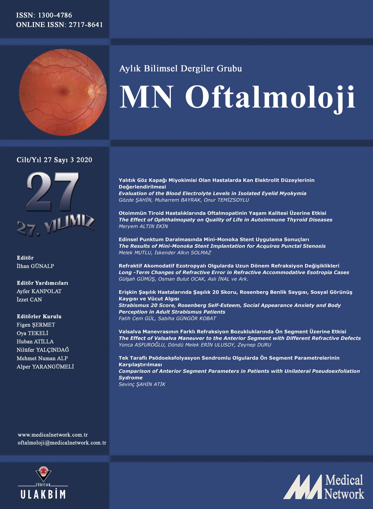 <p>MN Oftalmoloji Cilt: 27 Sayı: 3 2020 (MN Ophthalmology Volume: 27 No: 3 2020)</p>