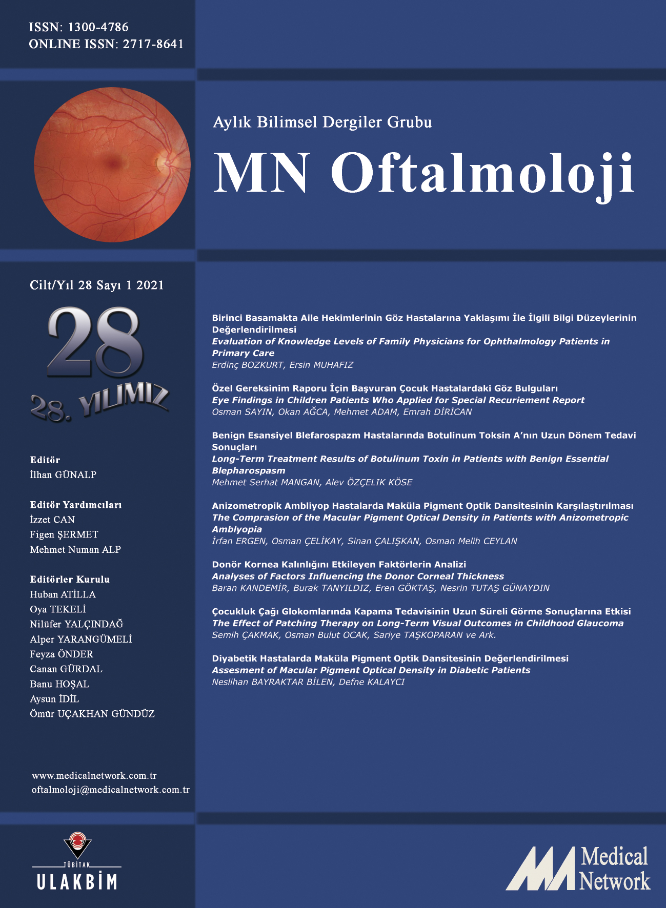 <p>MN Oftalmoloji Cilt: 28 Sayı: 1 2021 (MN Ophthalmology Volume: 28 No: 1 2021)</p>